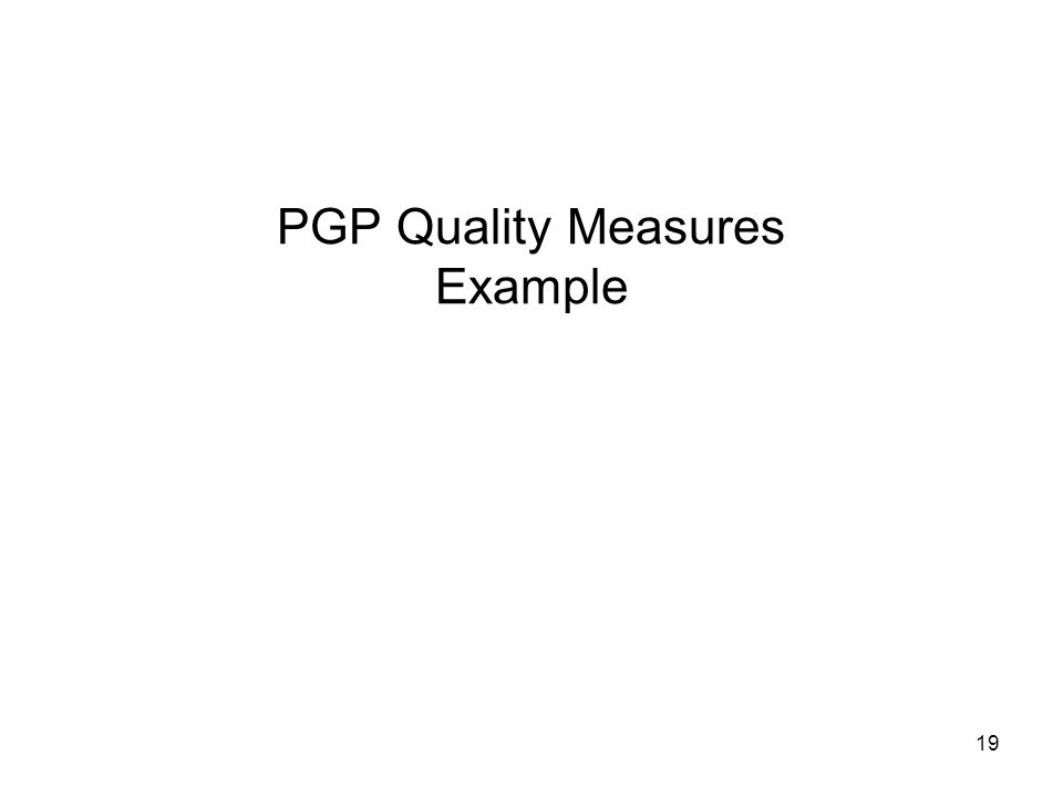 19 PGP Quality Measures Example