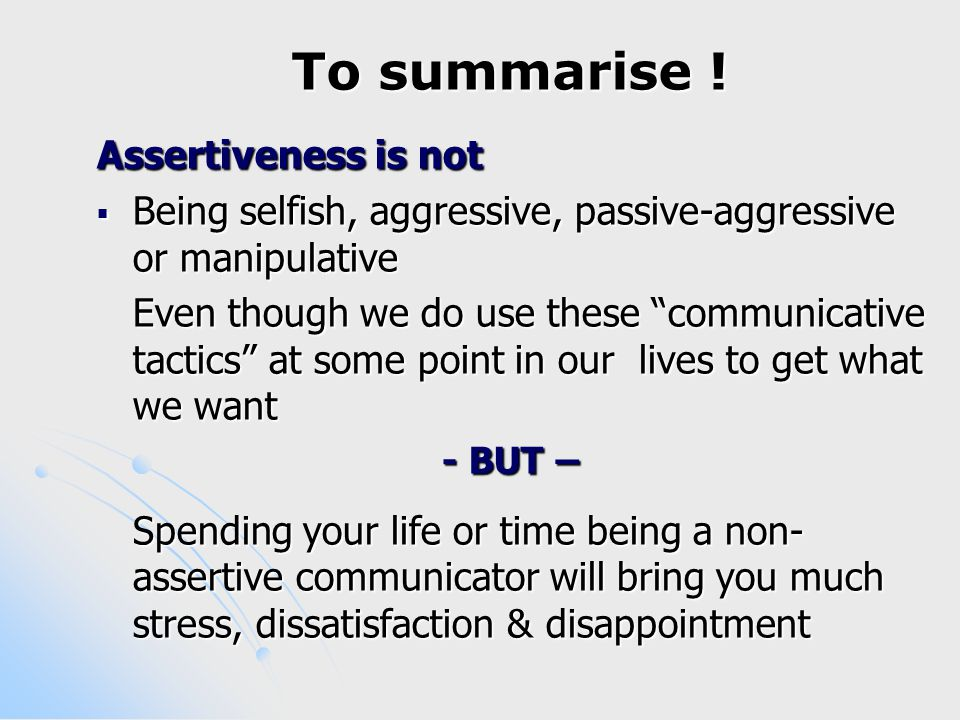 How can I be more Assertive An example of how to say no ..I understand that you would like to get together tonight [acknowledgement].