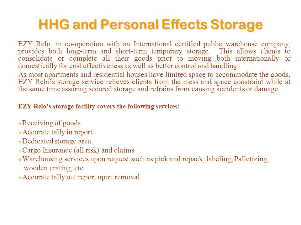 HHG and Personal Effects Storage EZY Relo, in co-operation with an International certified public warehouse company, provides both long-term and short