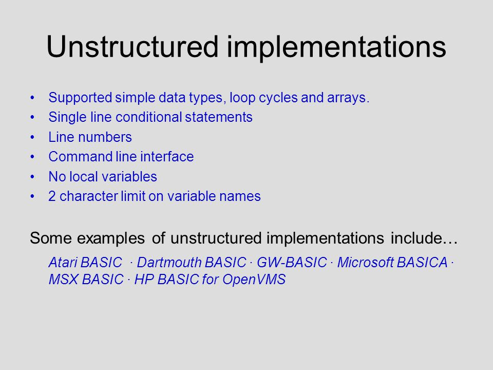 Unstructured implementations Supported simple data types, loop cycles and arrays.
