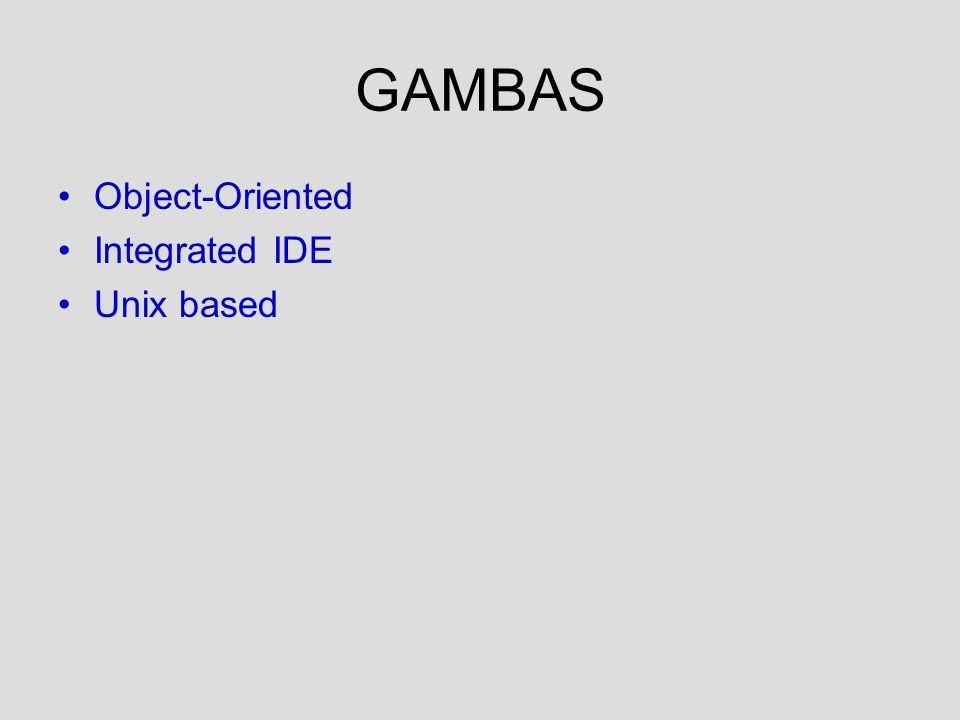 GAMBAS Object-Oriented Integrated IDE Unix based