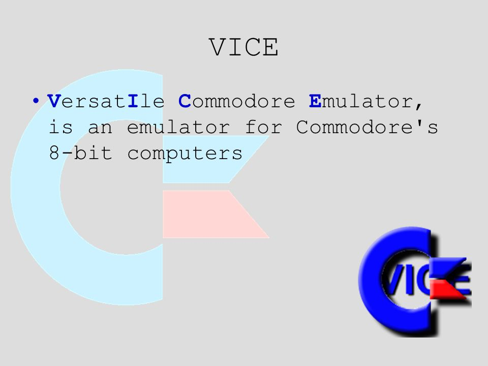 VICE VersatIle Commodore Emulator, is an emulator for Commodore s 8-bit computers