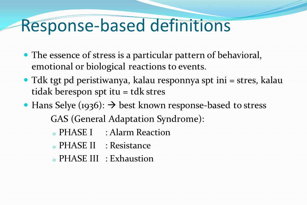 Response-based definitions The essence of stress is a particular pattern of behavioral, emotional or biological reactions to events. Tdk tgt pd perist
