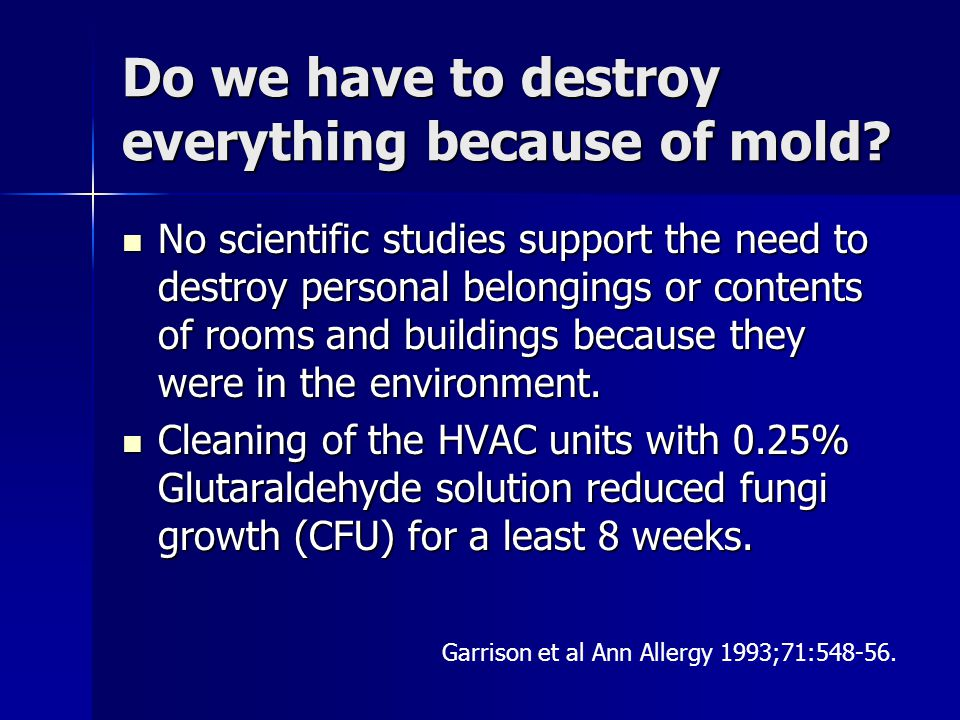 Do we have to destroy everything because of mold.