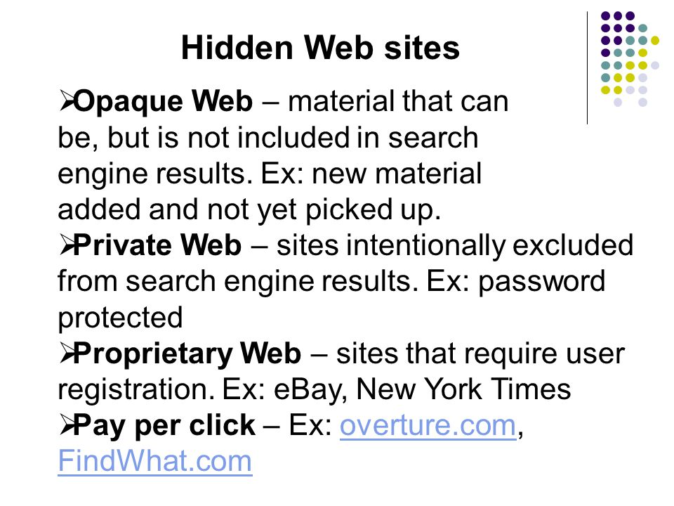  Opaque Web – material that can be, but is not included in search engine results.