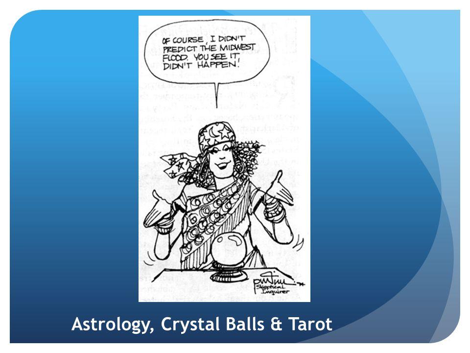 Astrology, Crystal Balls & Tarot
