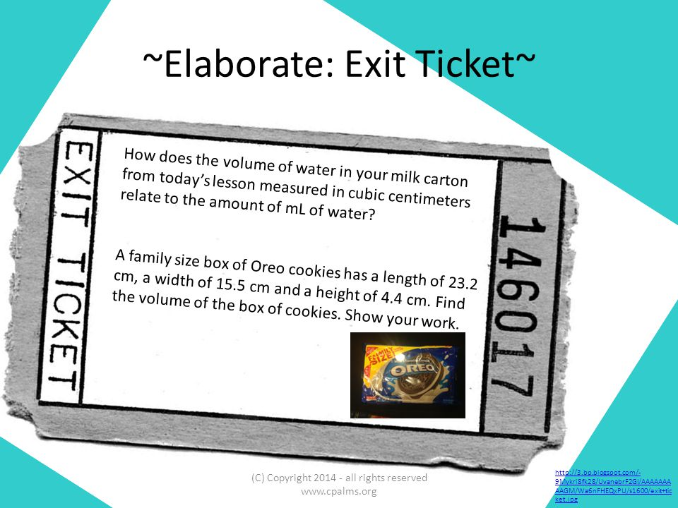 ~Elaborate: Exit Ticket~ How does the volume of water in your milk carton from today's lesson measured in cubic centimeters relate to the amount of mL