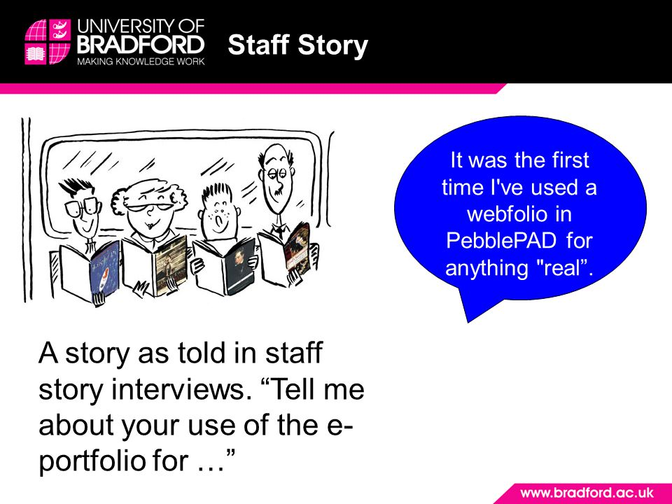 Staff Story A story as told in staff story interviews.