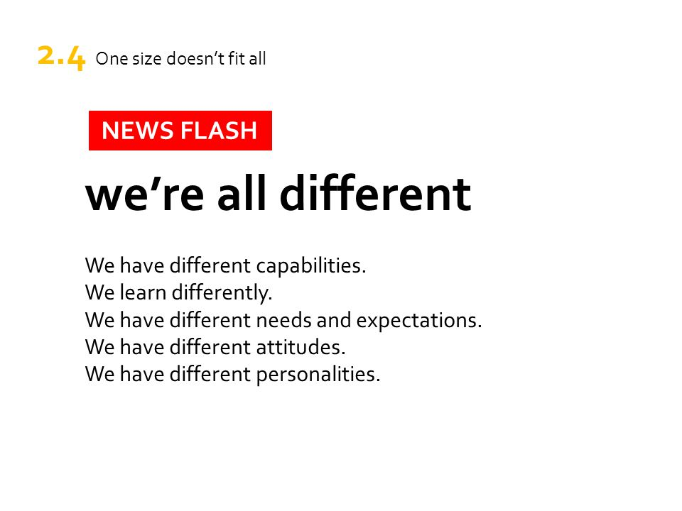 we're all different We have different capabilities.