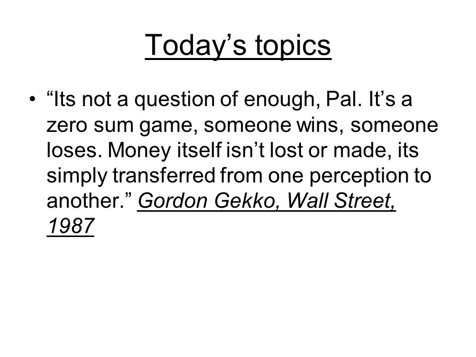 Today's topics Its not a question of enough, Pal.
