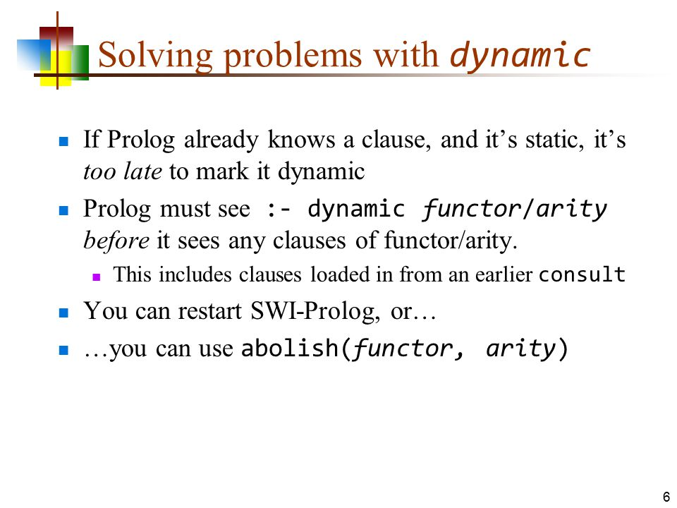 Input and output Input is unpleasant; we avoid it by giving commands (as questions) directly to Prolog take(flashlight).