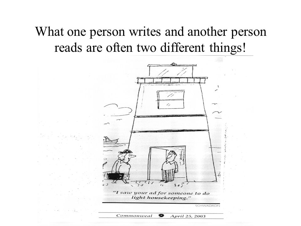 What one person writes and another person reads are often two different things!