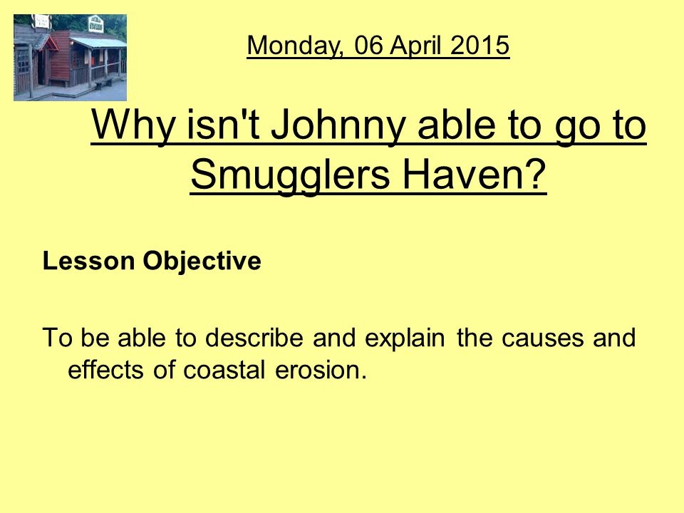 Why isn t Johnny able to go to Smugglers Haven.