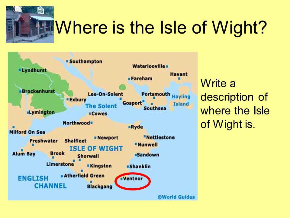 Write a description of where the Isle of Wight is. Where is the Isle of Wight