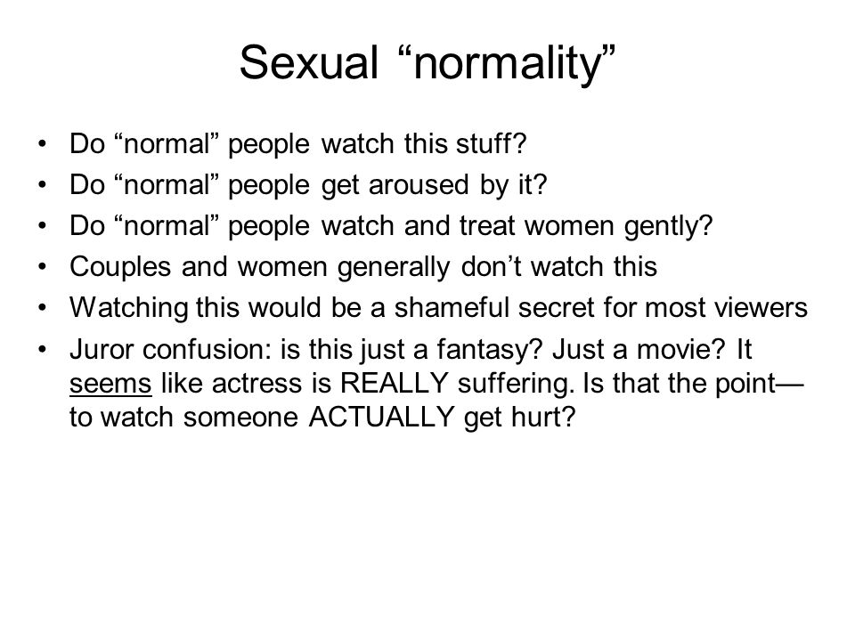 Sexual normality Do normal people watch this stuff.