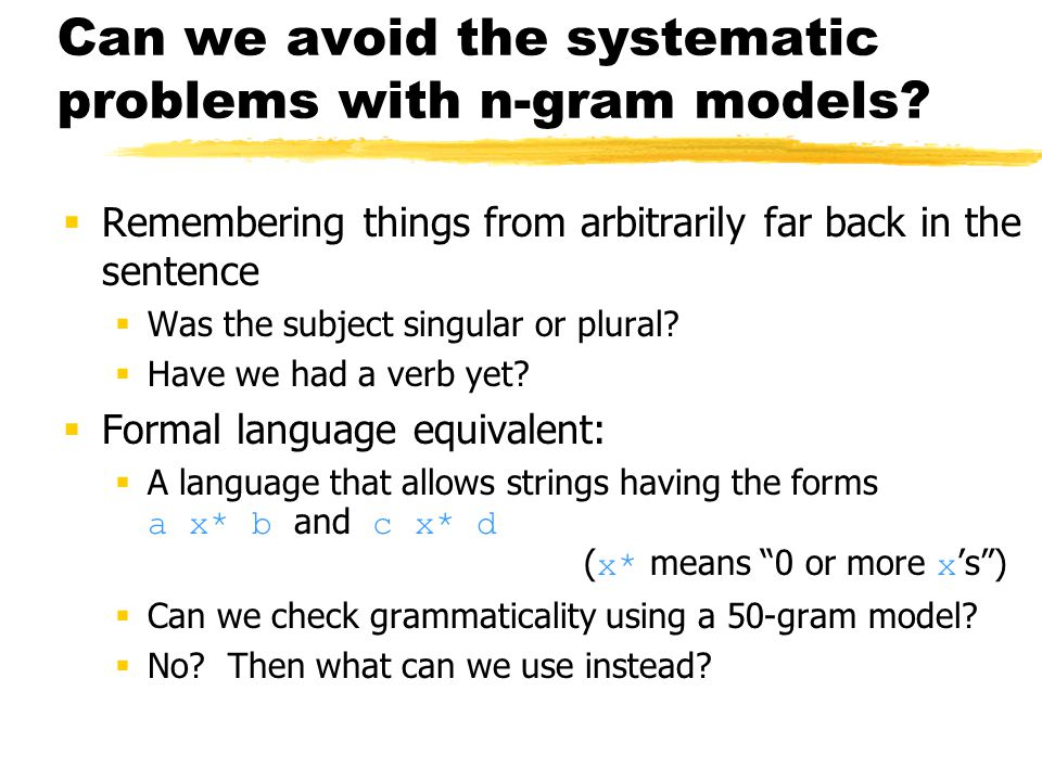 Can we avoid the systematic problems with n-gram models.
