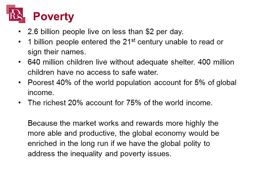 2.6 billion people live on less than $2 per day.