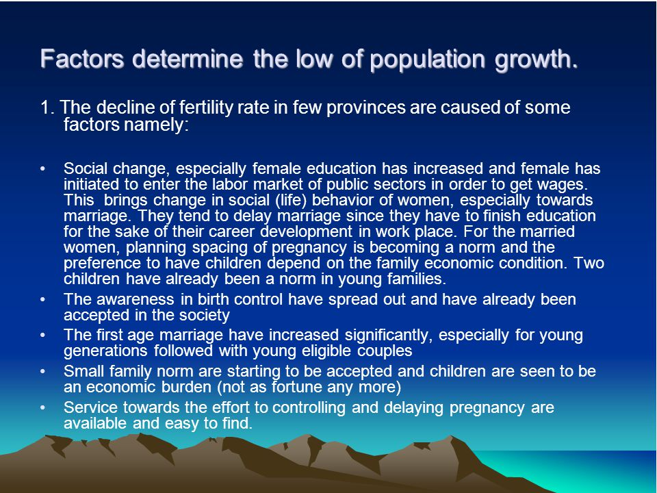 Factors determine the low of population growth.1.