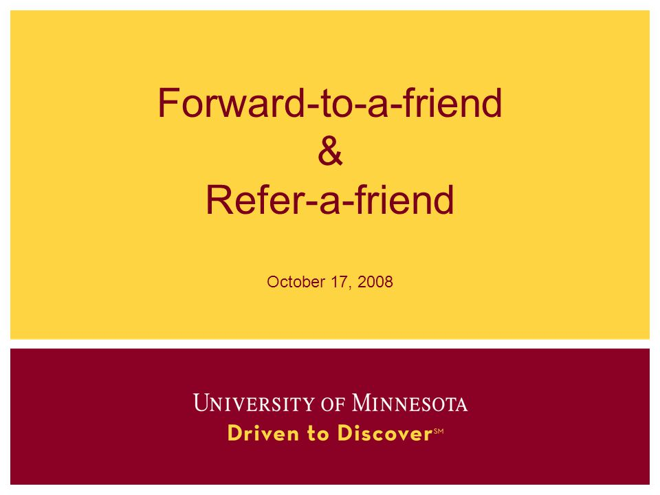 Forward-to-a-friend & Refer-a-friend October 17, 2008