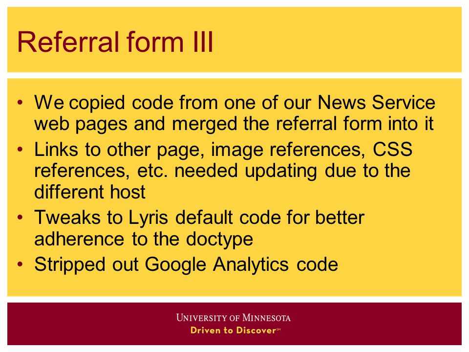 Referral form III We copied code from one of our News Service web pages and merged the referral form into it Links to other page, image references, CSS references, etc.