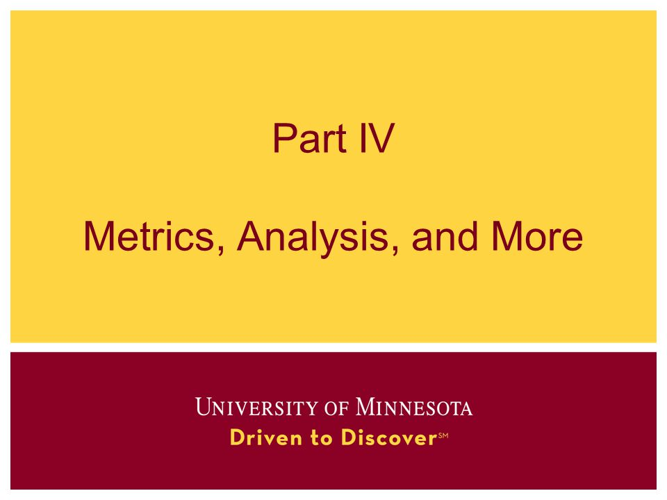 Part IV Metrics, Analysis, and More