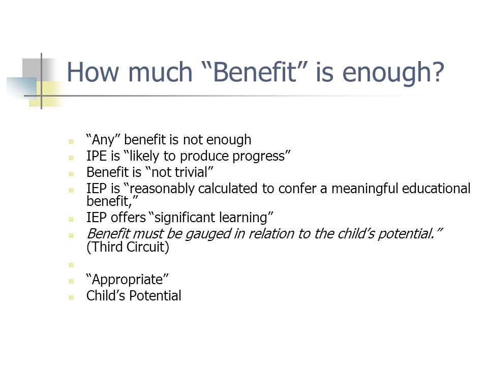 How much Benefit is enough.