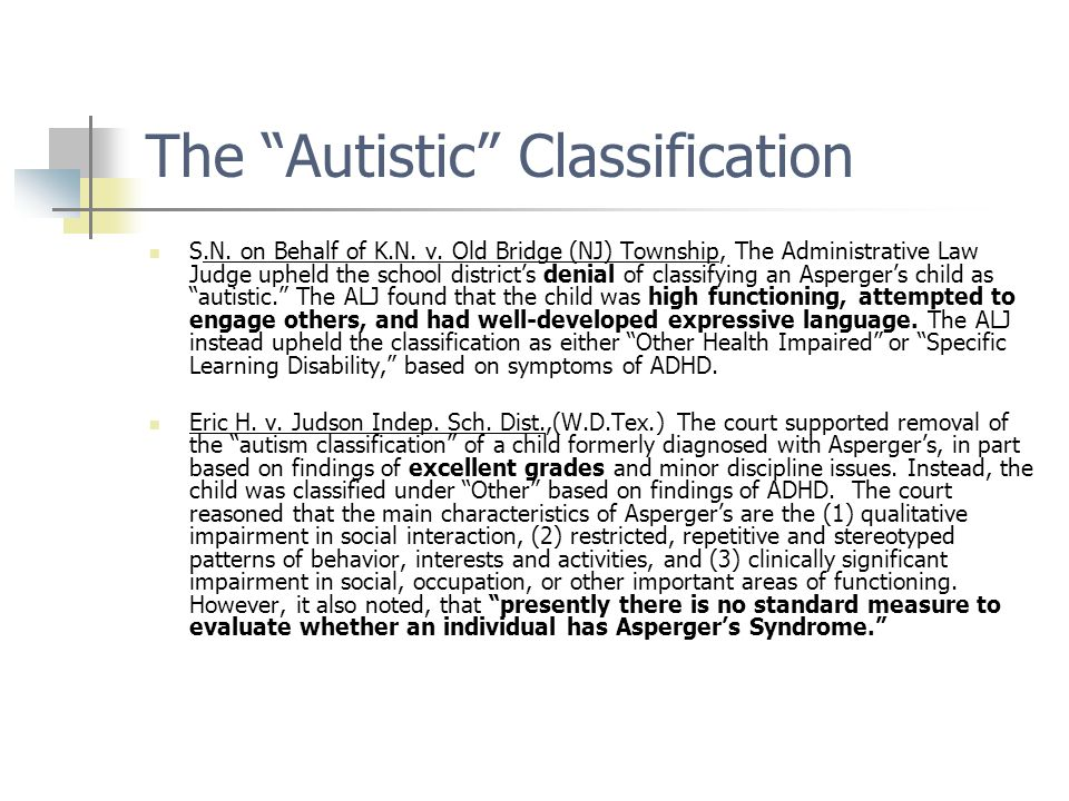 "The ""Autistic"" Classification S.N. on Behalf of K.N. v. Old Bridge (NJ) Township, The Administrative Law Judge upheld the school district's denial of"