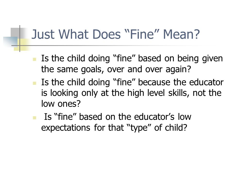 Just What Does Fine Mean.