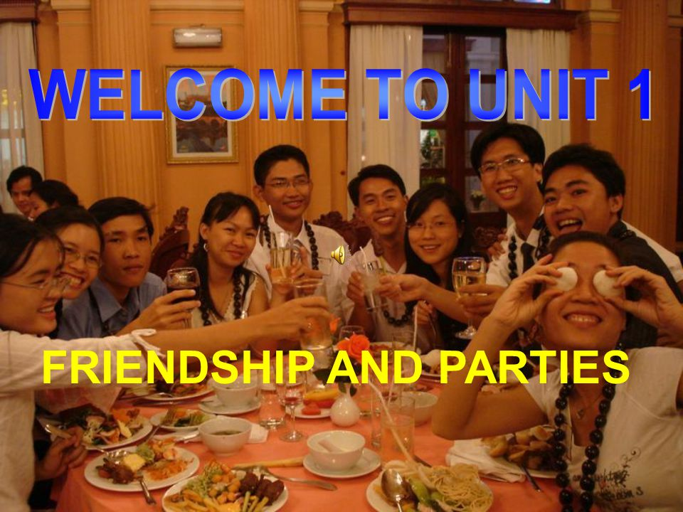 FRIENDSHIP AND PARTIES