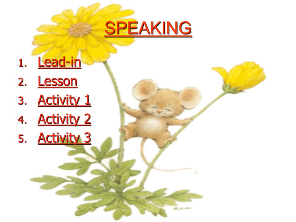SPEAKING 1.Lead-in Lead-in 2. Lesson Lesson 3. Activity 1 Activity 1 Activity 1 4.