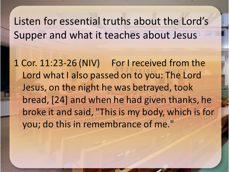 Listen for essential truths about the Lord's Supper and what it teaches about Jesus 1 Cor.