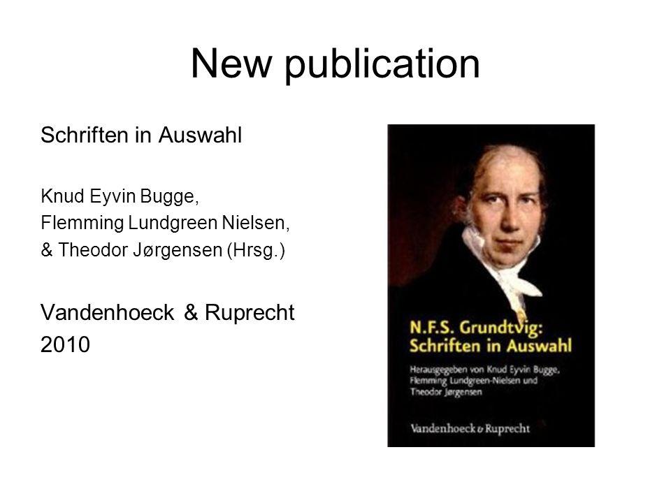 New publication Schriften in Auswahl Knud Eyvin Bugge, Flemming Lundgreen Nielsen, & Theodor Jørgensen (Hrsg.) Vandenhoeck & Ruprecht 2010