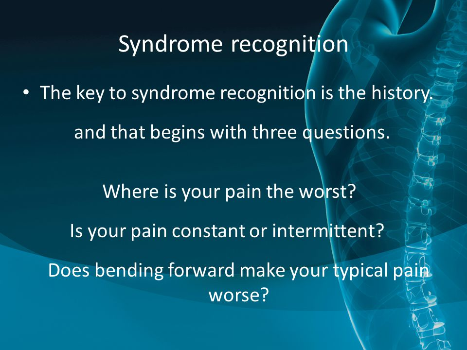 Syndrome recognition The key to syndrome recognition is the history.