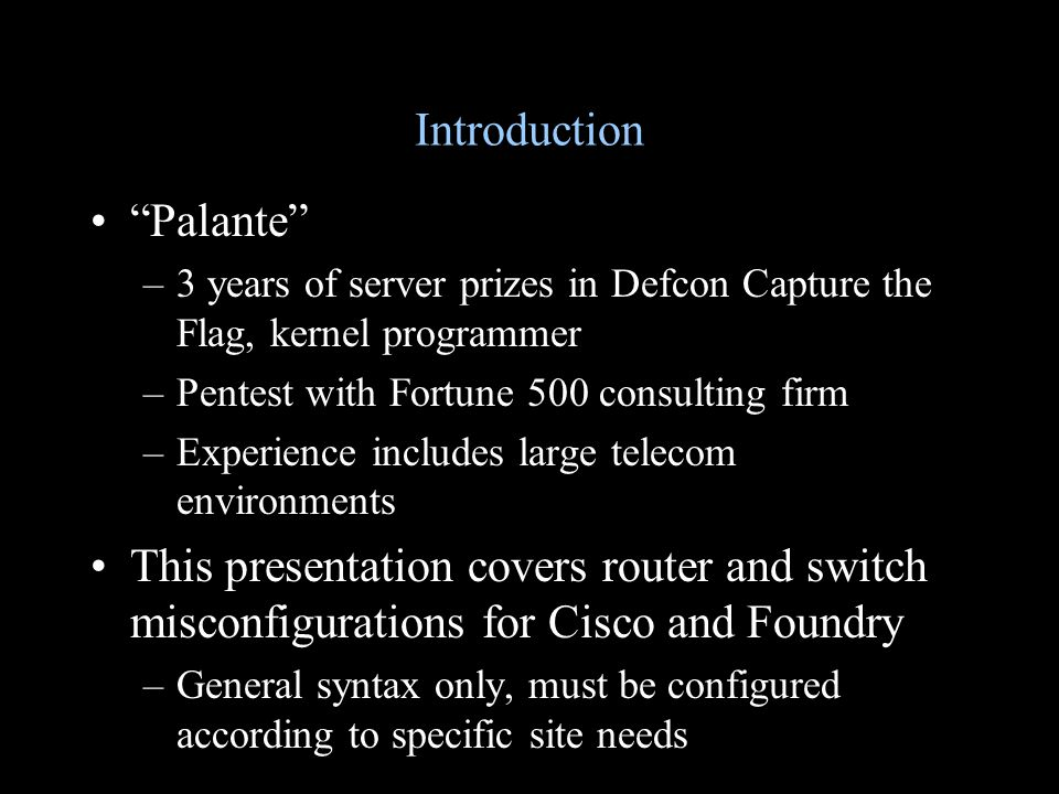 """Introduction """"Palante"""" –3 years of server prizes in Defcon Capture the Flag, kernel programmer –Pentest with Fortune 500 consulting firm –Experience i"""