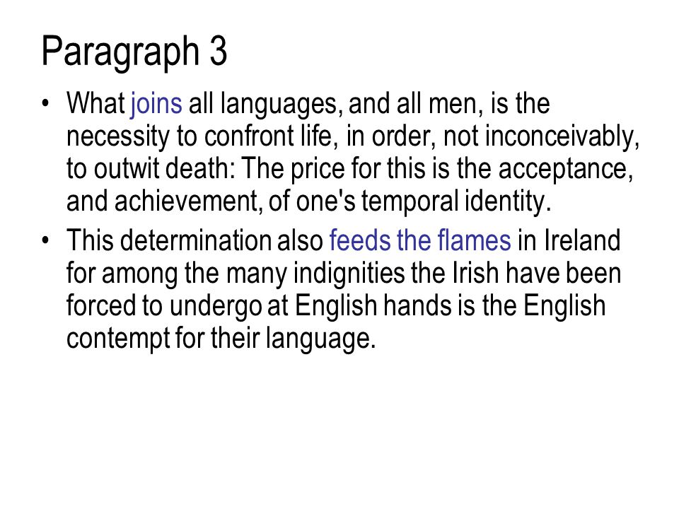 Paragraph 3 What joins all languages, and all men, is the necessity to confront life, in order, not inconceivably, to outwit death: The price for this