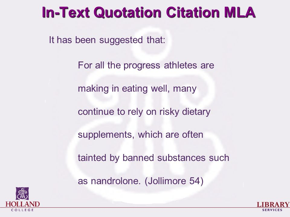 In-Text Quotation Citation MLA It has been suggested that: For all the progress athletes are making in eating well, many continue to rely on risky die