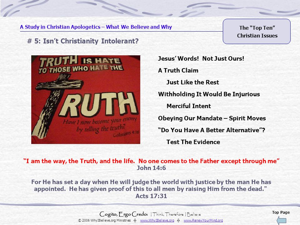 A Study in Christian Apologetics – What We Believe and Why Cogito, Ergo Credo: I Think, Therefore I Believe © 2006 WhyIBelieve.org Ministries ╬ www.Wh