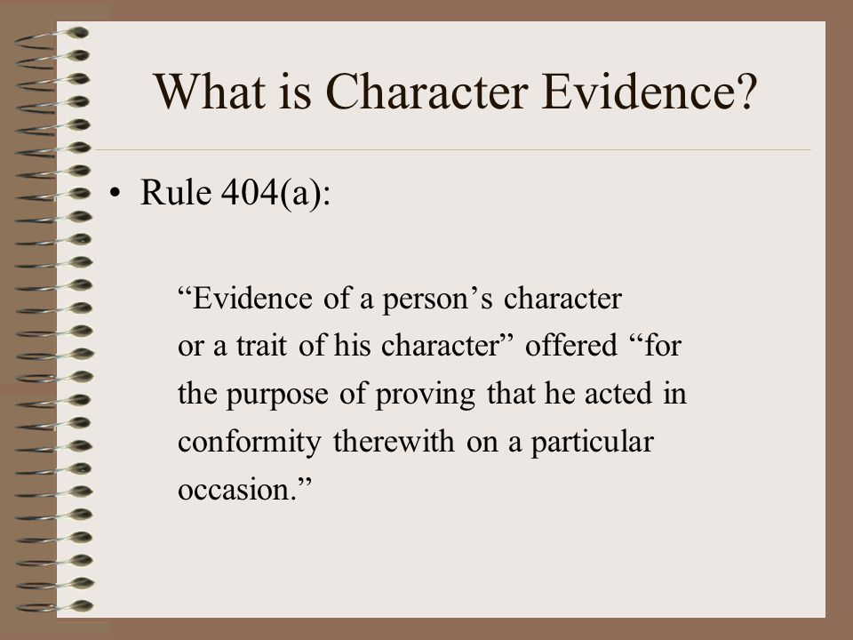 Defendant's character Rule 404 says: The State cannot offer character evidence about the defendant to show that he acted in conformity with his character. E.g., State v Williams, ___ NCApp ___, 577 SE2d 143 (2003) The only relevance of the testimony [of defendant's prior drug deals] was to illustrate defendant s predisposition toward drug violations. New trial.