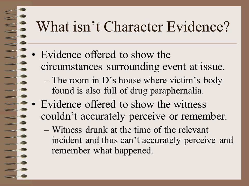 Summary: Reputation of Witness Only relevant character trait of a witness is truthfulness or untruthfulness Opinion/Reputation evidence can be offered only after credibility attacked.