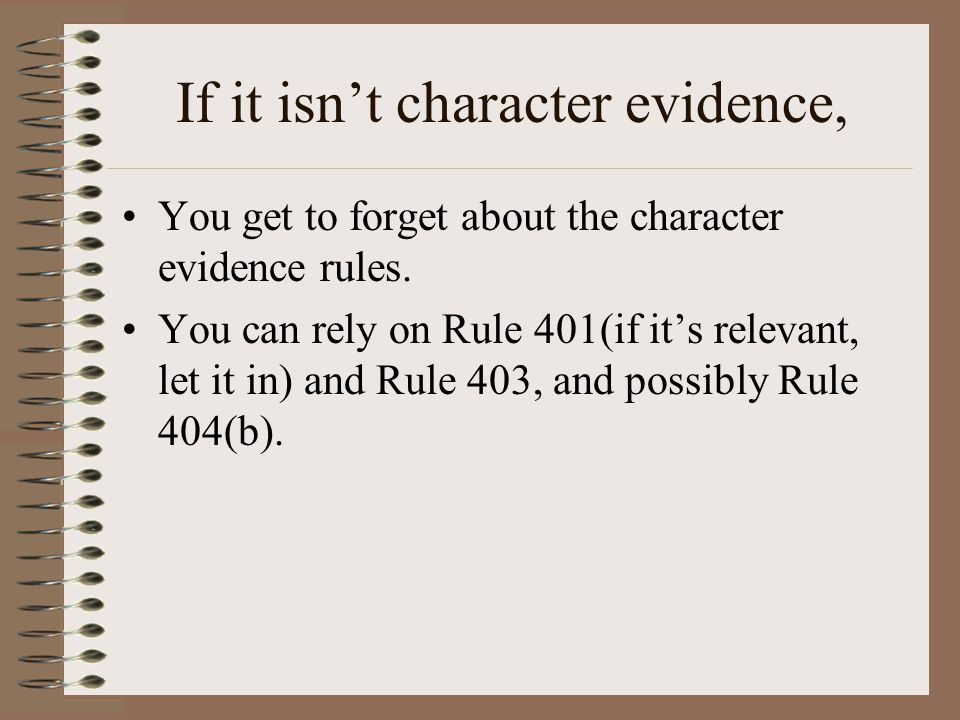 Back to Rule 404(a)'s 3 exceptions to the No character evidence rule: 1.