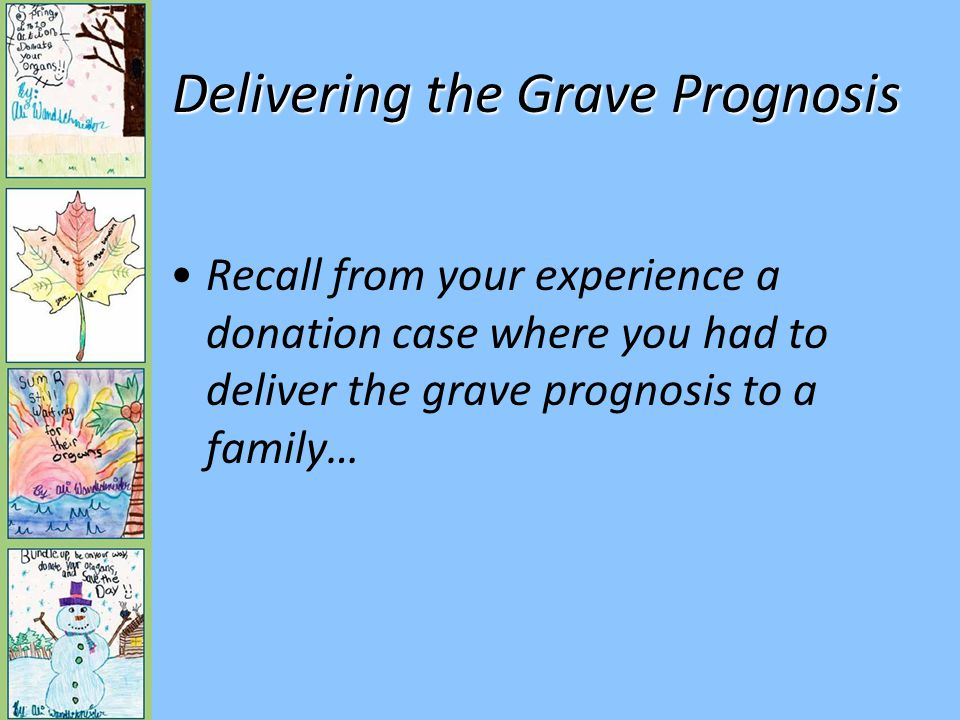 Delivering the Grave Prognosis What key elements of the conversation are critical to ensure a family really understands the futility/finality for their loved ones?