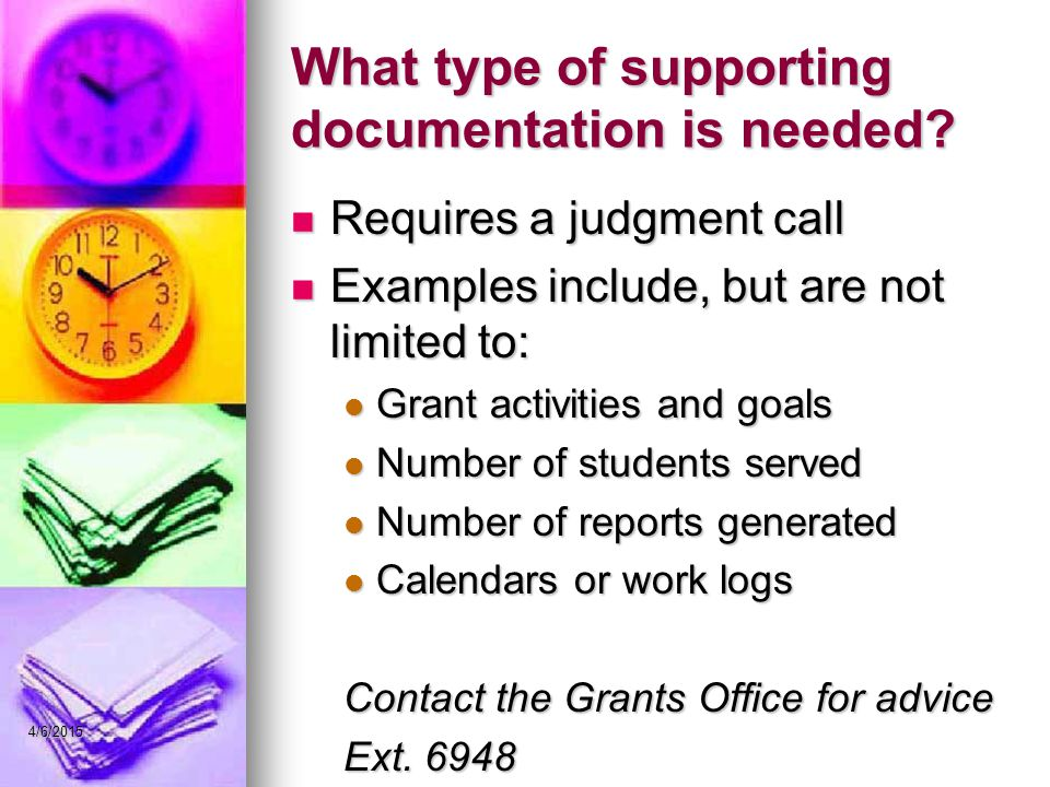 What type of supporting documentation is needed? Requires a judgment call Requires a judgment call Examples include, but are not limited to: Examples