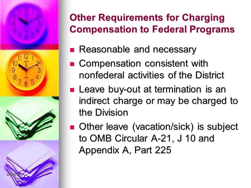 Other Requirements for Charging Compensation to Federal Programs Reasonable and necessary Reasonable and necessary Compensation consistent with nonfed