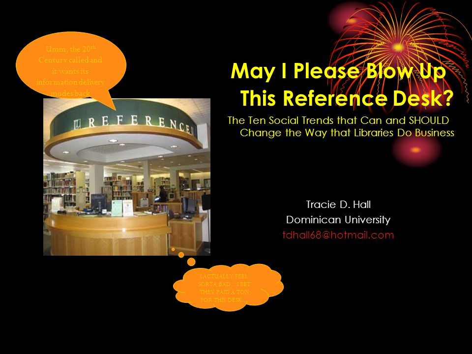 Libraries Worldwide are Being Compelled to Reevaluate their Services Remind me to talk about embeddedness…later..