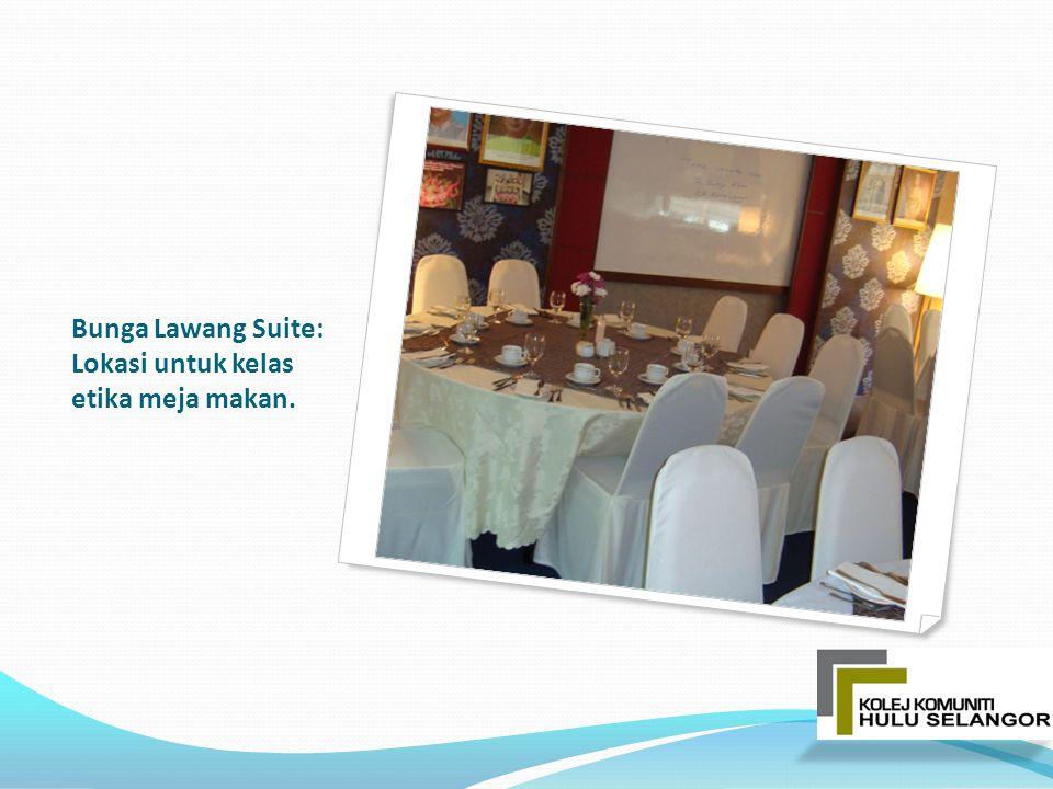 Bunga Lawang Suite: Lokasi untuk kelas etika meja makan.