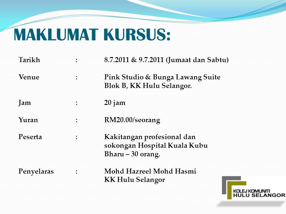 MAKLUMAT KURSUS: Tarikh:8.7.2011 & 9.7.2011 (Jumaat dan Sabtu) Venue:Pink Studio & Bunga Lawang Suite Blok B, KK Hulu Selangor. Jam:20 jam Yuran:RM20.