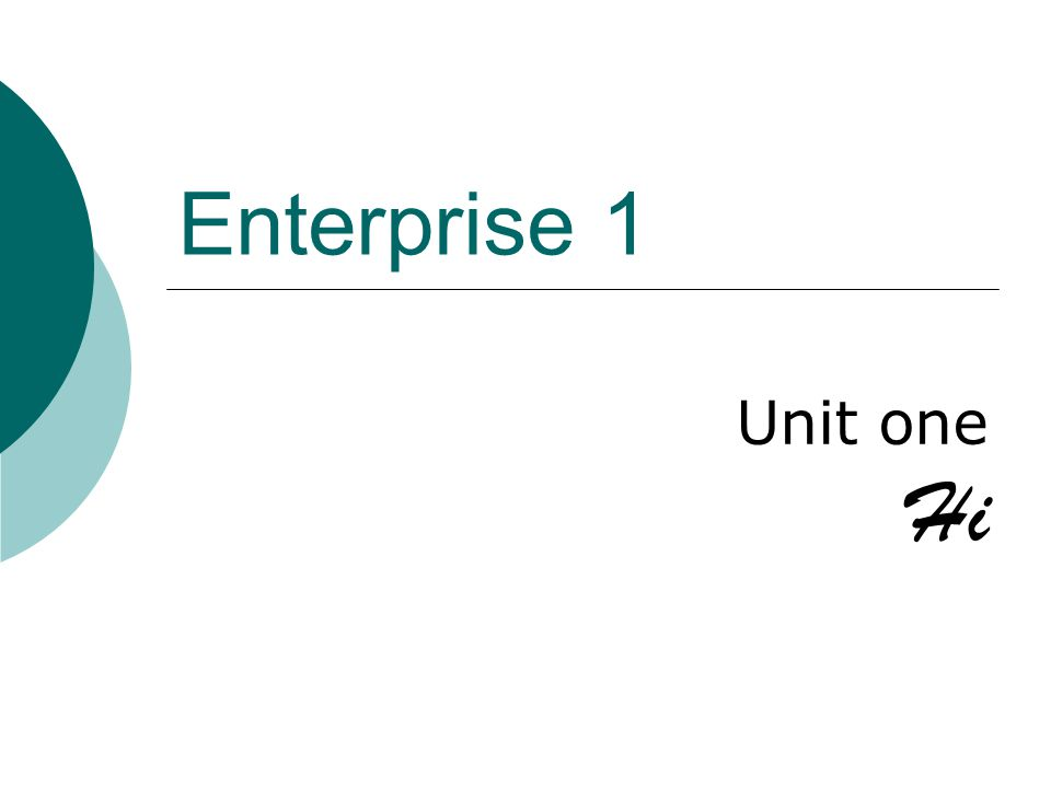 Enterprise 1 Unit one Hi