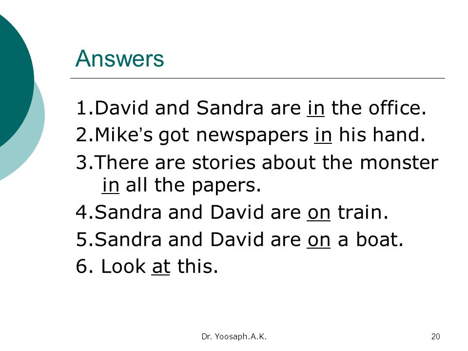 Dr.Yoosaph.A.K.20 Answers 1.David and Sandra are in the office.
