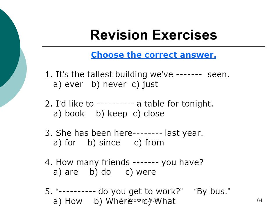Dr.Yoosaph.A.K.64 Revision Exercises Choose the correct answer.