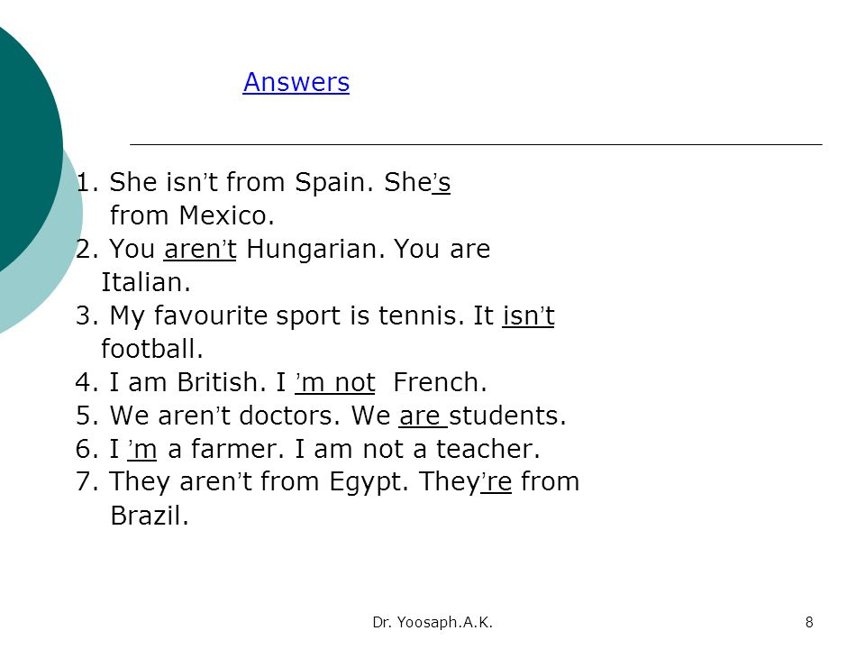Dr.Yoosaph.A.K.8 Answers 1. She isn ' t from Spain.